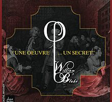 """ UNE OEUVRE ……UN SECRET "" WILLIAM BLAKE  by Andre  Furlan"