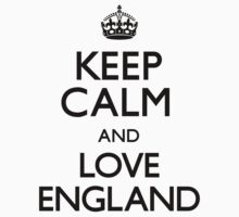 Keep Calm And Love England by CarryOn