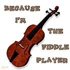 I'm The Fiddle Player by DYoungDigital