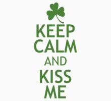 KEEP CALM AND KISS ME in green by red addiction