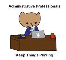 Administrative Professionals Keep Things Purring (Male) by ValeriesGallery