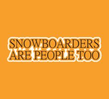 Snowboarders Are People Too - black by aint-no-zombie