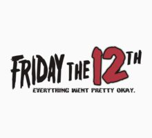 Friday The 12th. by HalfFullBottle