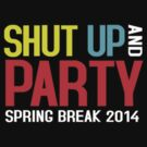 SHUT UP AND PARTY by mcdba