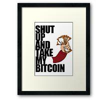 Shut Up & Take My Bitcoin Framed Print
