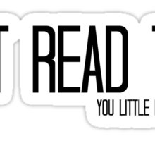 DONT READ THIS!  Sticker
