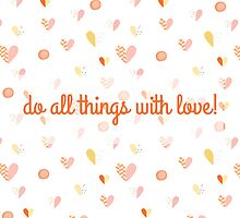 Do all things with Love by meninalisboa