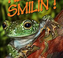 TREE FROG KEEP SMILIN'! by owen bell