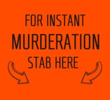 For Instant Murderation ... Stab Here by FireflyMoon