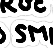 DONT FORGET TO SMILE Sticker
