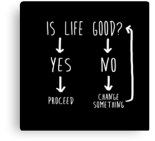 Is Life Good? (White Text) Canvas Print