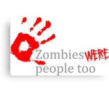 Zombies Were People Too Canvas Print