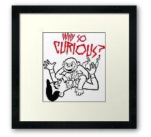 Batman Spoof - Why So Curious? Framed Print