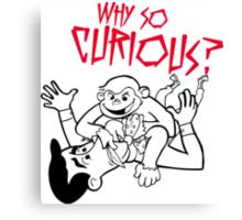 Batman Spoof - Why So Curious? Canvas Print