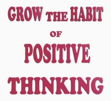 T-shirt / grow the habit of positive thinking by haya1812