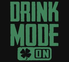 Drink Mode On by soclothing
