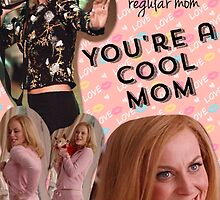 You're a cool mom by samanthadavey