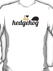 I love my hedgehog T-Shirt
