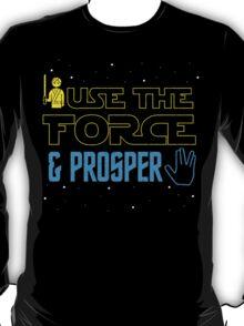Use The Force & Prosper T-Shirt