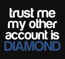 trust me, my other account is DIAMOND! (White Text) by wormlite
