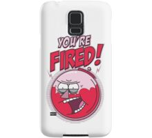 YOU'RE FIRED! - I'M THE BOSS Samsung Galaxy Case/Skin
