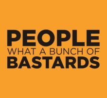 People what a bunch of bastards by e2productions