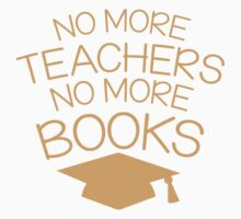 No more teachers no more books (Graduation design with mortar board) by jazzydevil