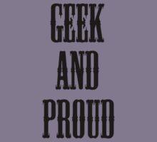 Geek and Proud (Black) by Tarnya  Burke