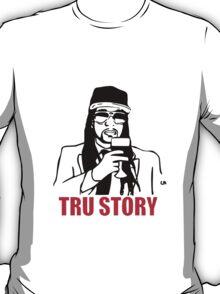 True Story 2 Chainz Edition Tru Story T-Shirt