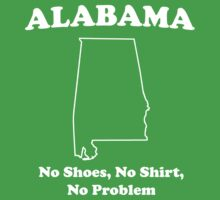 Alabama. No shoes no shirt no problem by whereables
