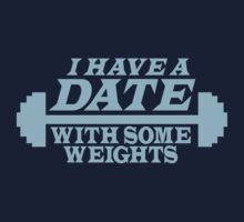 I have a date with some weights by jazzydevil