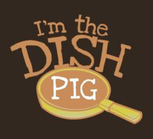 I'm the DISH PIG (kitchenhand) by jazzydevil