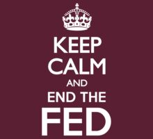 KEEP CALM END THE FED by rule30