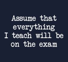 Assume that everything I teach will be on the exam by trends
