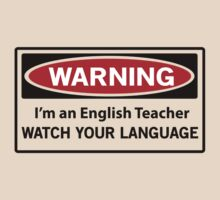 Warning. I'm an English teacher. Watch your language  by trends