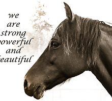 We are Strong, Powerful and Beautiful by Betty MacRae