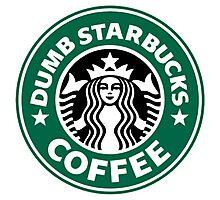 Dumb Starbucks Collector Items Photographic Print