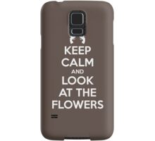 KEEP CALM AND LOOK AT THE FLOWERS Samsung Galaxy Case/Skin