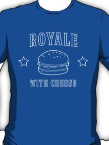 Royale with cheese burger T-Shirt