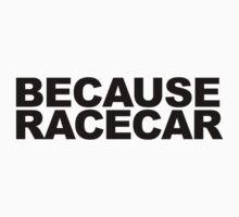 Because Racecar! by MikeKunak
