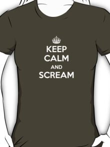 Keep Calm and Scream T-Shirt