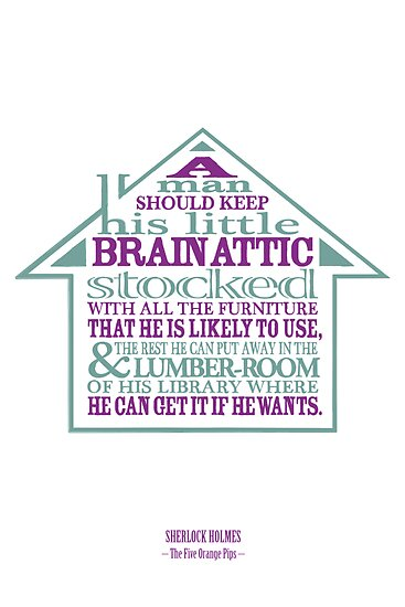 Quot Sherlock Holmes Novel Quote Brain Attic Quot By