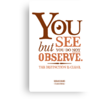 Sherlock Holmes novel quote – you see Canvas Print