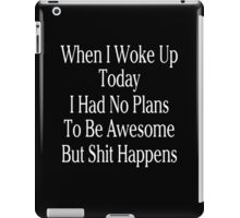 When I Woke Up iPad Case/Skin