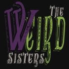 The Weird Sisters II  by - Kay -