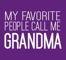 My favorite people call me grandma by familyman