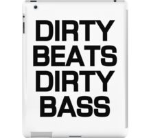 Dirty Beats Dirty Bass iPad Case/Skin