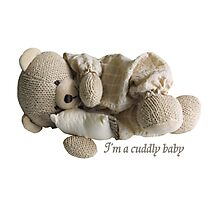 I'm a Cuddly Baby Photographic Print