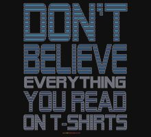 Don't Believe Everything... T-shirt Design by muz2142
