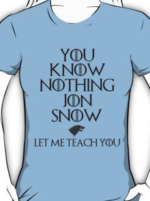 Let Me Teach You, Jon Snow T-Shirt